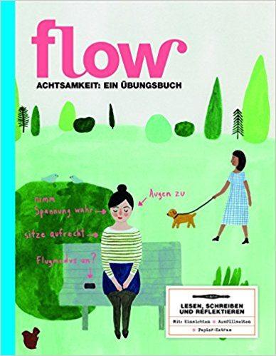 Zeit anhalten Tipps mit Flow Achtsamkeitsbuch